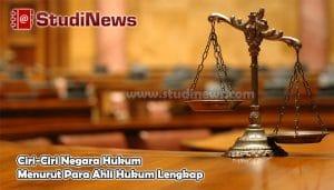 Ciri-Ciri Negara Hukum Menurut Para Ahli Hukum Lengkap