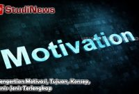 Pengertian Motivasi, Tujuan, Konsep, Jenis-Jenis