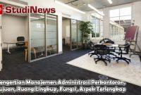 Pengertian Manajemen Administrasi Perkantoran, Tujuan, Ruang Lingkup, Fungsi, Aspek